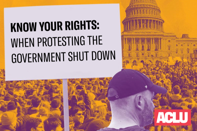 Know your rights: Speaking out and protesting during the government shutdown